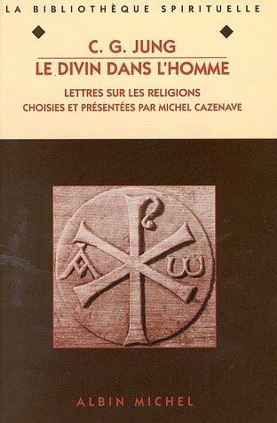Le Divin Dans L'homme. Lettres Sur Les Religions