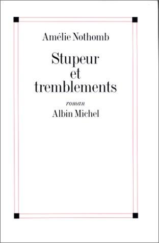 Stupeur Et Tremblements (French Edition)