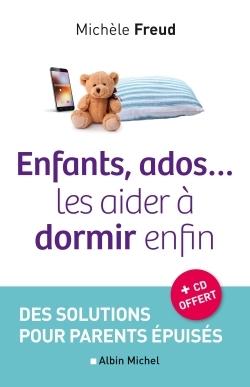 Enfants , Ados...Les Aider A Dormir Enfin- Solutions Pour Parents Epuises