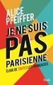 Je ne suis pas Parisienne - Eloge de toutes les Françaises