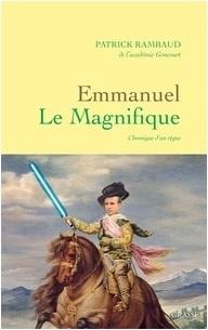 Emmanuel Le Magnifique - Chronique d'un règne