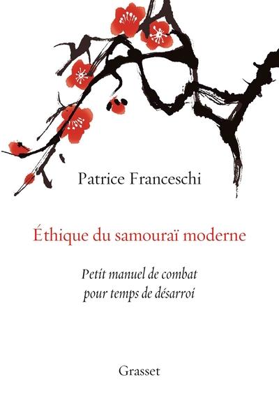 Ethique du samouraï moderne - Petit manuel de combat pour temps de désarroi