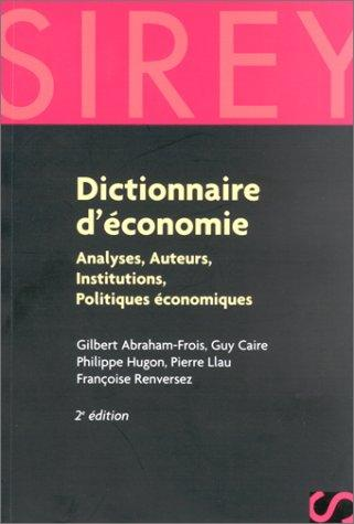 Dictionnaire D'économie, 2E Édition : Analyses, Auteurs, Institutions, Politiques Économiques