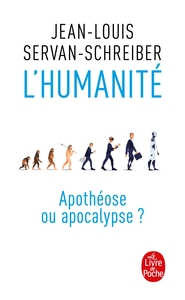 L'humanite, Apotheose Ou Apocalypse ?