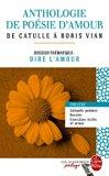 Anthologie De Poésie D'amour - De Catulle À Boris Vian