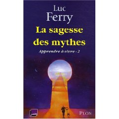 La Sagesse Des Mythes Apprendre A Vivre 2