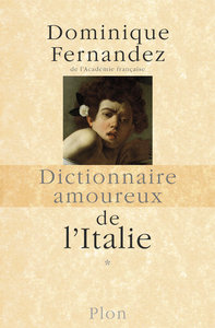 Dictionnaire amoureux de l'Italie - tome 1