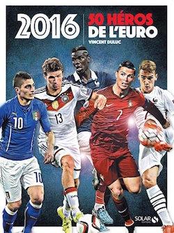 50 Héros De L'euro 2016