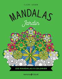 Mandalas jardin : 100 mandalas à colorier