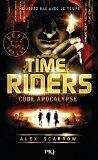 Time Riders Tome 3 Code Apocalypse