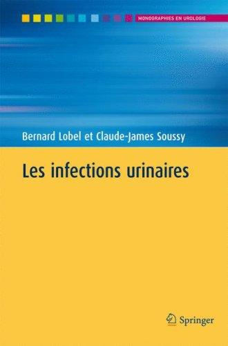 Les Infections Urinaires (Monographies En Urologie) (French Edition)