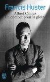 Albert Camus- Un Combat Pour La Gloire