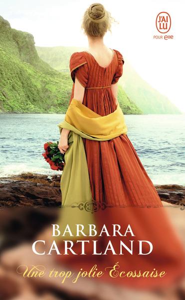 Barbara Cartland - Une Trop Jolie Ecossaise