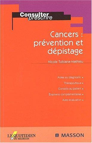 Cancers : Prevention Et Depistage
