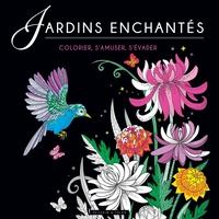 Jardins enchantés : colorier, s'amuser, s'évader