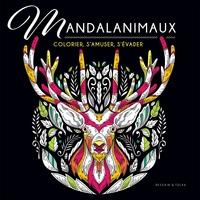 Mandalanimaux : colorier, s'amuser, s'évader