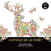 Animaux de la forêt : mon carnet de coloriages & pensées 100 % bonne humeur !