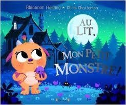 Au Lit, Mon Petit Monstre !