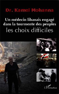 Un médecin libanais engagé dans la tourmente des peuples: les choix difficiles