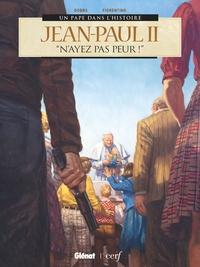 Jean-Paul Ii - ''N'ayez Pas Peur !''