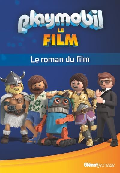 Playmobil Le Film - Le roman du film