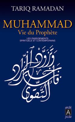 Muhammad, vie du Prophète : les enseignements spirituels et contemporains