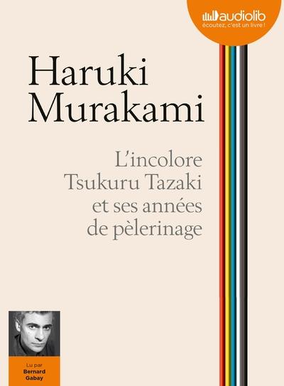L'incolore Tsukuru Tazaki Et Ses Annأ©Es De Pأ¨Lerinage
