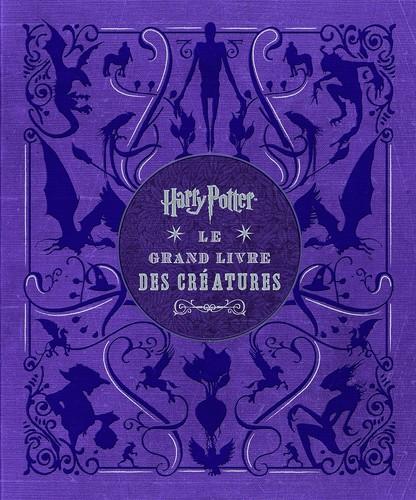 Harry Potter, Le Grand Livre Des Creatures