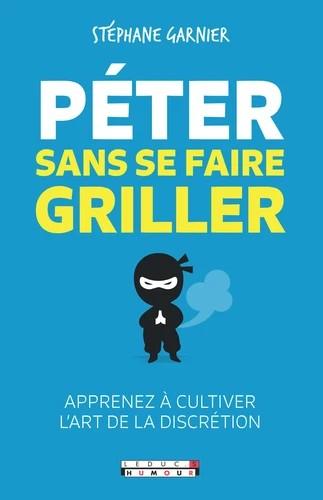 Peter Sans Se Faire Griller