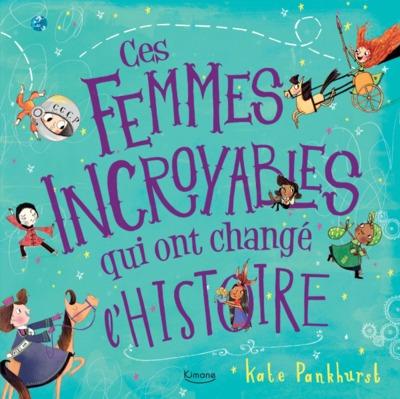 Ces femmes incroyables qui ont changé l'histoire