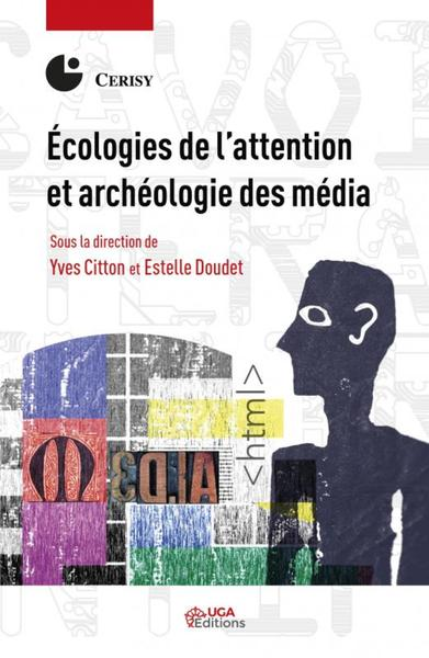 Ecologies De L'attention Et Archeologie Des Media
