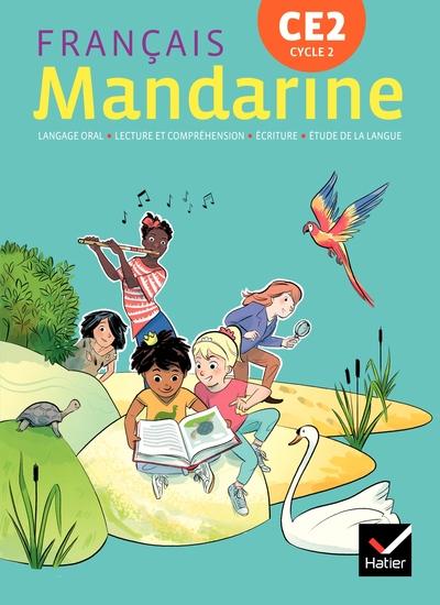 Mandarine - Francais Ce2 Ed. 2018 - Livre Eleve