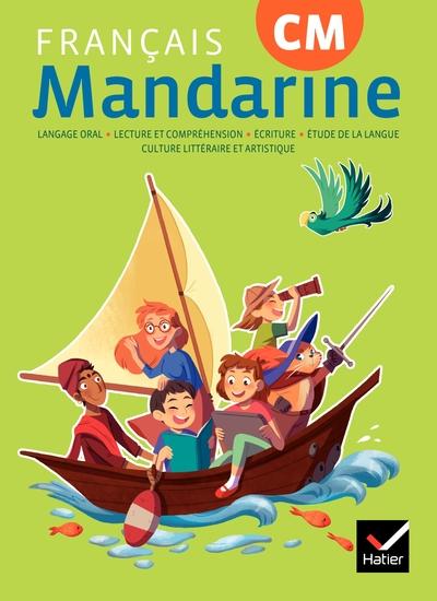 Mandarine - Francais Cm Ed. 2018 - Livre Eleve