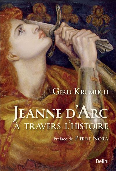 JEANNE D'ARC A TRAVERS L'HISTOIRE