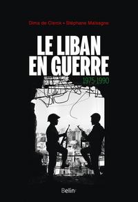 LE LIBAN EN GUERRE - 1975-1990