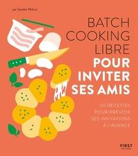 Batch Cooking Libre - Pour Inviter Ses Amis