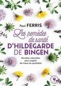 Les Remedes De Sante D'hildegarde De Bingen - Nouvelle Edition