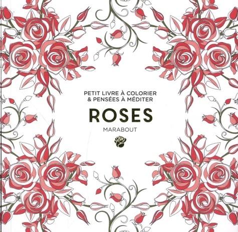 Roses : petit livre à colorier & pensées à méditer