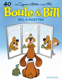 BOULE et BILL - TOME 40 - BILL A FACETTES