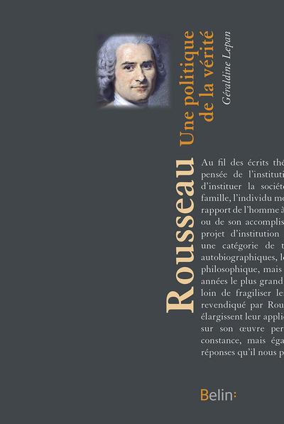 ROUSSEAU - UNE POLITIQUE DE LA VERITE