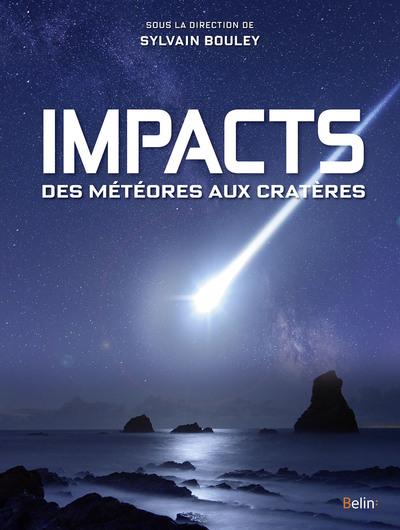 IMPACTS, DES METEORES AUX CRATERES