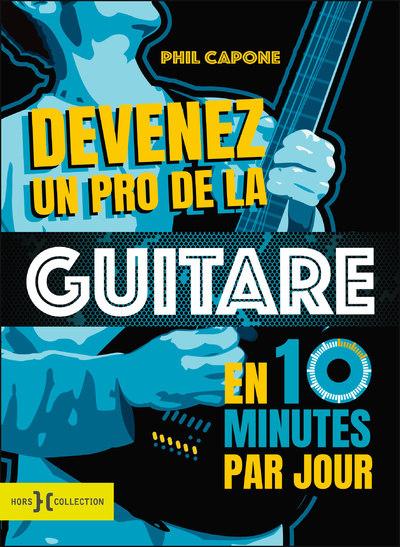 Devenez Un Pro De La Guitare En 10 Minutes Par Jour - Nouvelle Edition