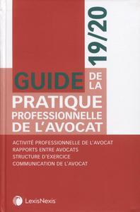 GUIDE DE LA PRATIQUE PROFESSIONNELLE DE L'AVOCAT 19/20 - ACTIVITE PROFESSIONNELLE DE L'AVOCAT. RAPPO