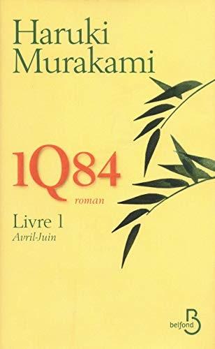 1Q84 - Livre 1, Avril-Juin