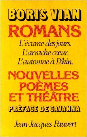 Romans, Poemes, Nouvelles Et Theatre (French Edition)