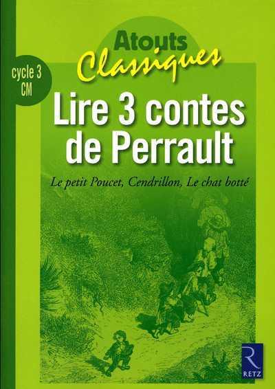 Lire Trois Contes De Perrault Cycle 3 Cm - Le Petit Poucet  Cendrillon  Le Chat Botte