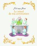 Le missel de ma communion : texte de la liturgie