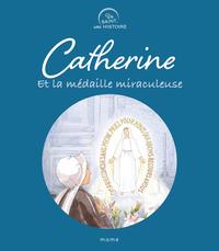 CATHERINE ET LA MEDAILLE MIRACULEUSE