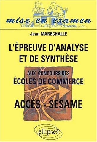 L'epreuve D'analyse Et De Synthese Aux Concours Des Ecoles De Commerce Acces-Sesame Mise En Examen