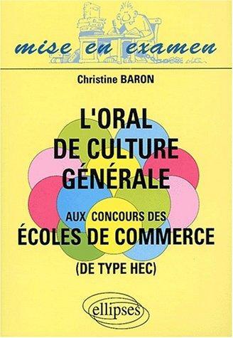 L'oral De Culture Générale Aux Concours Des Écoles De Commerce (De Type Hec)